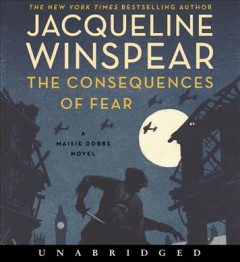 The-consequences-of-fear-[compact-disc]-/-Jacqueline-Winspear.