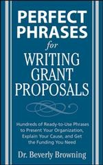 Perfect-phrases-for-writing-grant-proposals-:-hundreds-of-ready-to-use-phrases-to-present-your-organization,-explain-your-cause