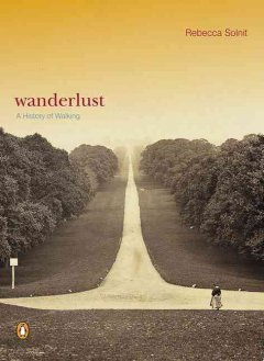 Wanderlust : a history of walking