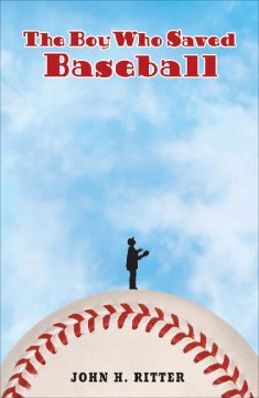 The Boy Who Saved Baseball by John H Ritter book cover.