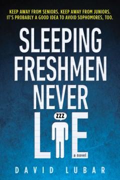 Sleeping Freshmen Never Lie by David Lubar book cover