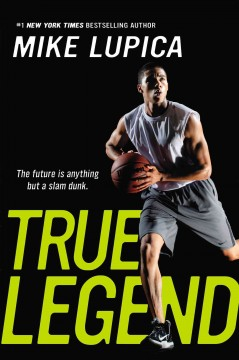 True Legend by Mike Lupica book cover.