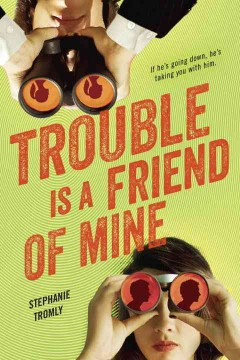Trouble is a Friend of Mine by Stephanie Tromly book cover