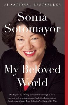 My-beloved-world-[electronic-resource].-Sonia-Sotomayor.