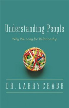 Understanding-people-:-why-we-long-for-relationship-/-Larry-Crabb.