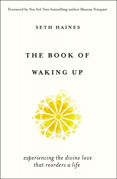 The-book-of-waking-up-:-experiencing-the-divine-love-that-reorders-a-life-/-Seth-Haines.