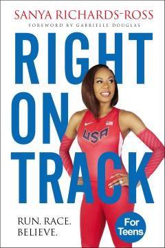 Right on track : run, race, believe