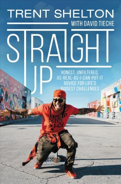 Straight-up-:-honest,-unfiltered,-as-real-as-I-can-put-it-advice-for-life's-biggest-challenges-/-Trent-Shelton-with-David-T