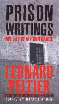 Prison writings : my life is my sun dance
