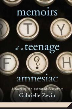 Memoirs of a Teenage Amnesiac by Gabrielle Zevin book cover