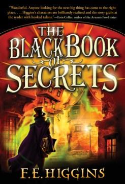The Black Book of Secrets by F. E. Higgins book cover.