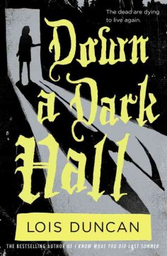 Down a Dark Hall by lois Duncan book cover.