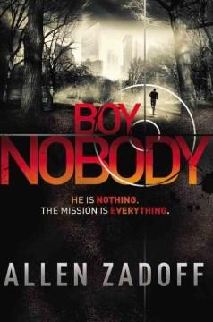 Boy Nobody by Allen Zadoff book cover