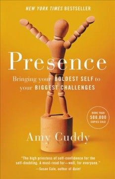 Presence-:-bringing-your-boldest-self-to-your-biggest-challenges-/-Amy-Cuddy.