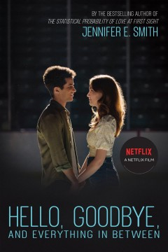 """""""Hello, Goodbye, and Everything In Between"""" by Jennifer E. Smith book cover"""