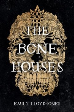 """Cover of """"The Bone Houses"""""""