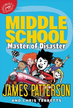 Master-of-disaster-/-James-Patterson-and-Chris-Tebbetts-;-illustrated-by-Jomike-Tejido.