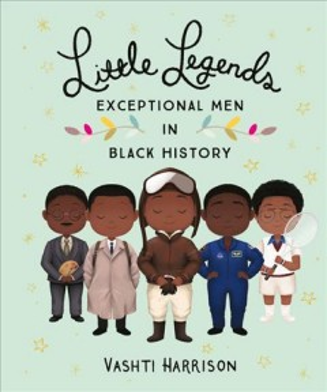 Little-legends-:-exceptional-men-in-black-history-/-Vashti-Harrison-;-with-Kwesi-Johnson.