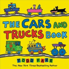The-cars-and-trucks-book-/-by-Todd-Parr.