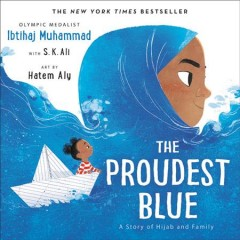 The-proudest-blue-:-a-story-of-hijab-and-family-/-Ibtihaj-Muhammad-with-S.-K.-Ali-;-art-by-Hatem-Aly.