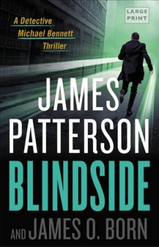 Blindside-[large-print]-/-James-Patterson-and-James-O.-Born.