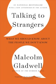 Talking-to-strangers-:-what-we-should-know-about-the-people-we-don't-know-/-Malcolm-Gladwell.