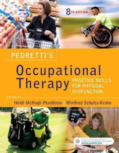 Pedretti's-occupational-therapy-:-practice-skills-for-physical-dysfunction-Heidi-McHugh-Pendleton,-Winifred-Schultz-Krohn