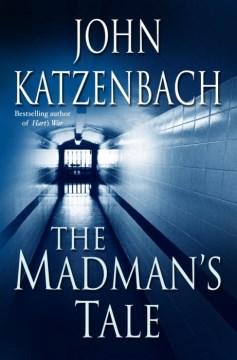 The madman's tale : a novel