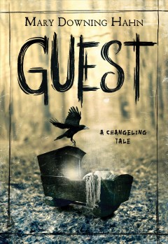 Guest-:-a-changeling-tale-/-Mary-Downing-Hahn.