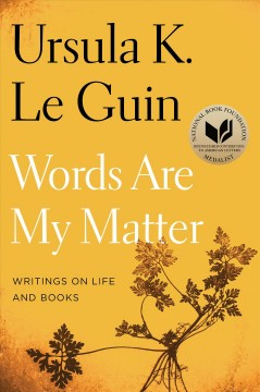 Book cover of Words are my Matter by Ursula K. Le Guin