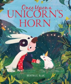 Once-upon-a-unicorn's-horn-/-Beatrice-Blue.