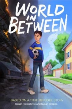 World in between : based on a true refugee story