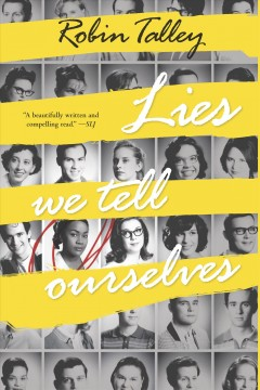 Lies-we-tell-ourselves-/-Robin-Talley.