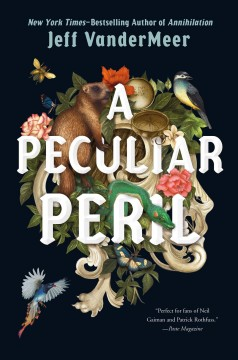 A-peculiar-peril-/-Jeff-VanderMeer-;-pictures-by-Jeremy-Zerfoss.