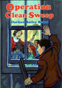 Operation Clean Sweep, by Darleen Bailey Beard