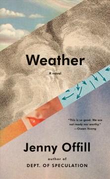 Weather-:-a-novel-/-Jenny-Offill.