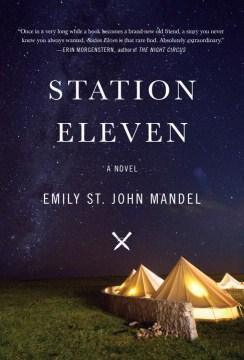 Station-eleven-:-a-novel-/-Emily-St.-John-Mandel.