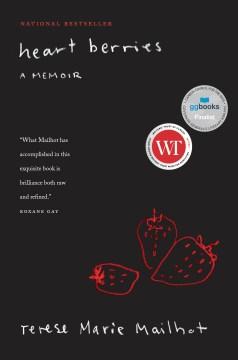 Heart-berries-:-a-memoir-/-Terese-Marie-Mailhot.