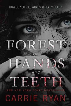 """Cover of """"The Forest of Hands and Teeth"""""""