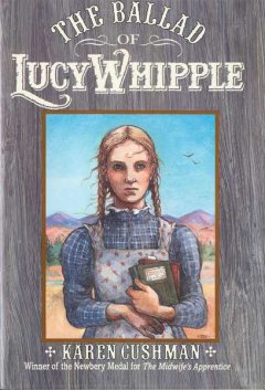 The Ballad of Lucy Whipple by Karen Cushman book cover.