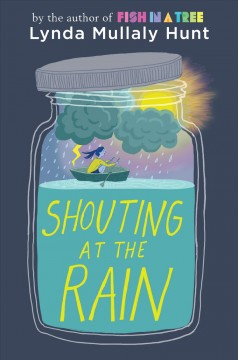 Shouting-at-the-rain-/-Lynda-Mullaly-Hunt.