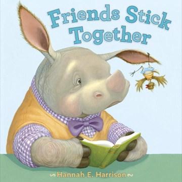 Friends-stick-together-/-Hannah-E.-Harrison.