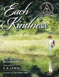 Each-kindness-/-Jacqueline-Woodson-;-illustrated-by-E.B.-Lewis.