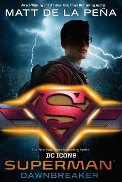 Superman: Dawnbreaker by Matt de la Peña book cover