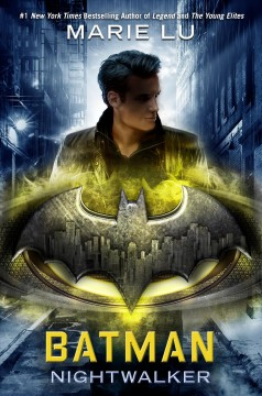 Batman: Nightwalker by Marie Lu book cover