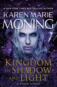 Kingdom-of-shadow-and-light-/-Karen-Marie-Moning.