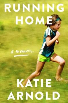 Running home : a memoir