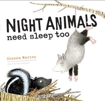 Night-animals-need-sleep-too-/-Gianna-Marino.