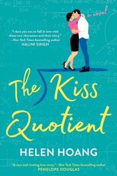 The kiss quotient (Available on Overdrive)