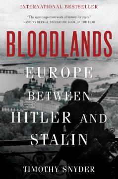 Bloodlands;-Europe-between-Hitler-and-Stalin.-(reprint-2010)